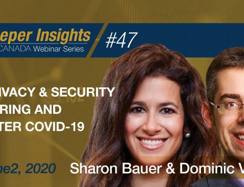 Privacy & Security During and After COVID-19 – Sharon Bauer & Dominic Vogel