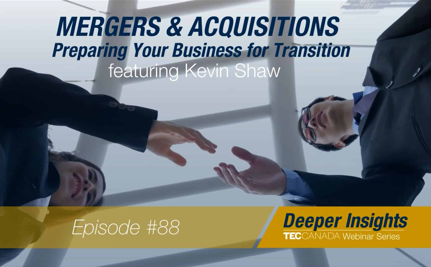 Mergers & Acquisitions – Preparing Your Business for Transition