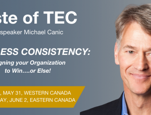 Taste of TEC with Speaker Michael Canic: Ruthless Consistency -Aligning your Organization to Win….or Else!