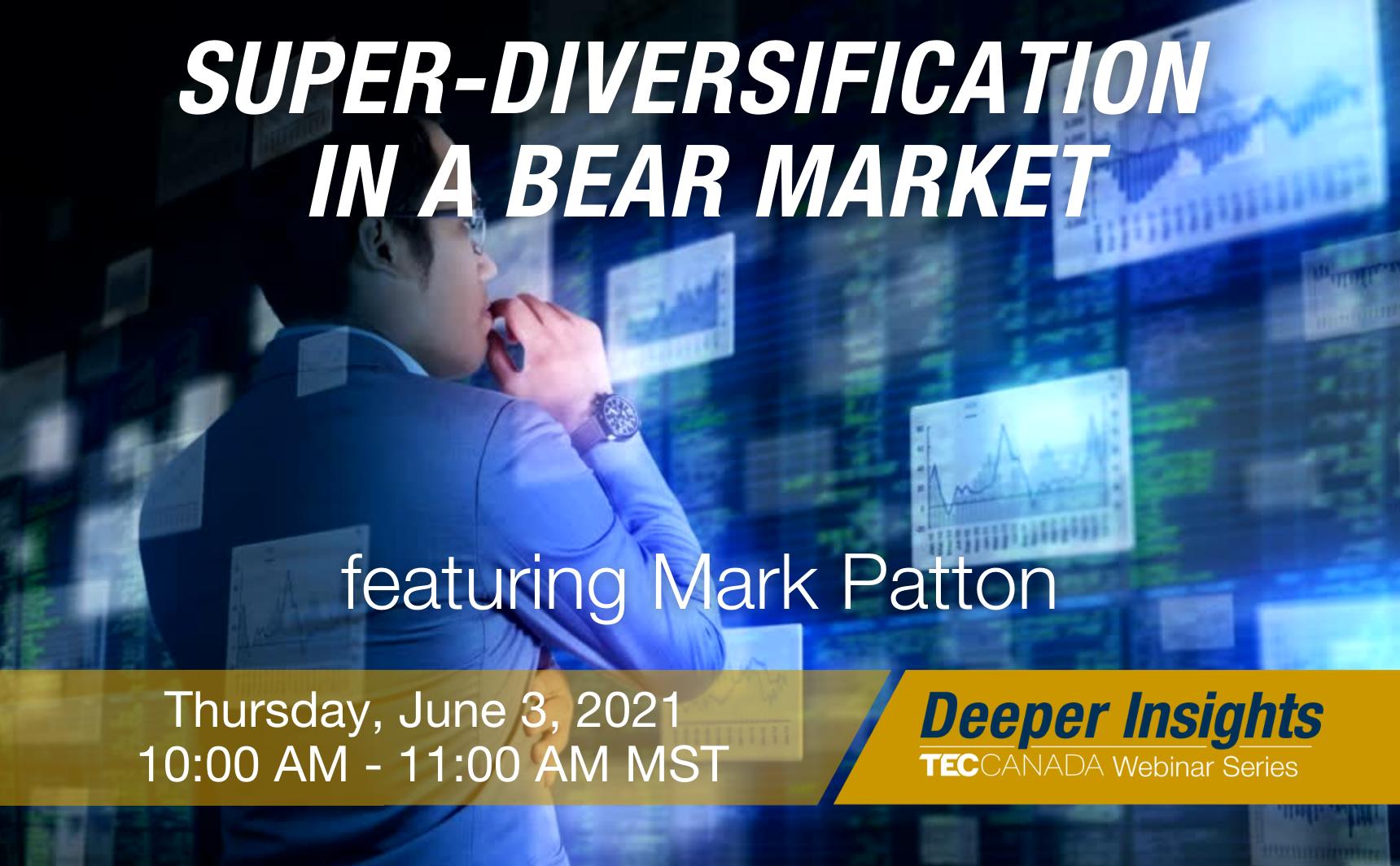 Super-Diversification in a Bear Market: Mark Patton